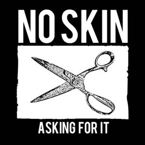 No Skin - Asking For It (Holy Grail From Hell)