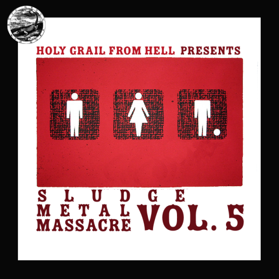 Holy Grail From Hell · Sludge Metal Massacre Vol. 5