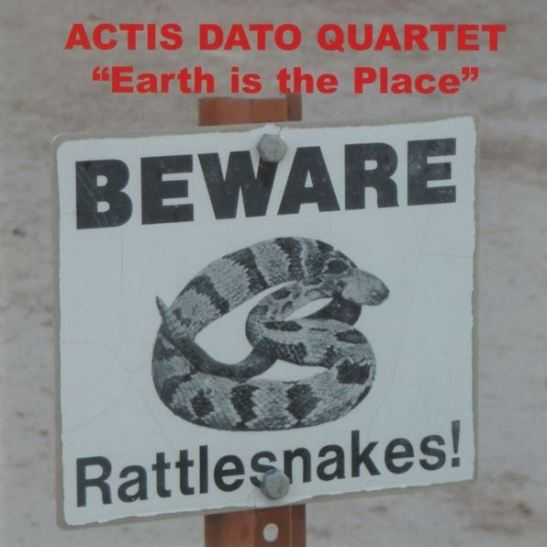 Actis Dato Quartet - Earth Is The Place (Holy Grail From Hell)