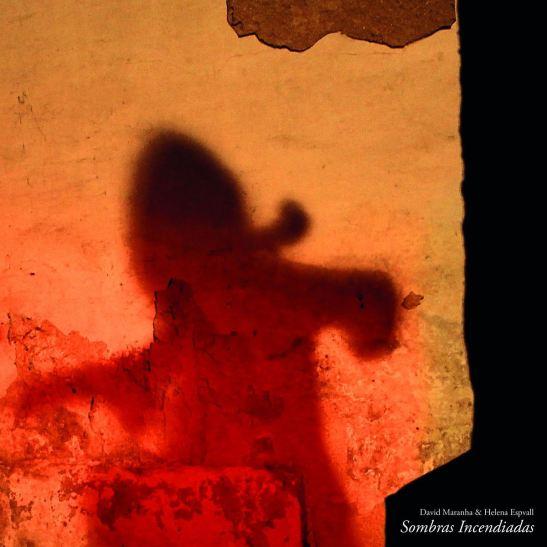David Maranha & Helena Espvall - Sombras Incendiadas (Holy Grail From Hell)