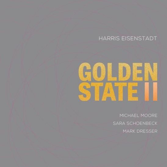 Harris Eisenstadt - Golden State II (Holy Grail From Hell)