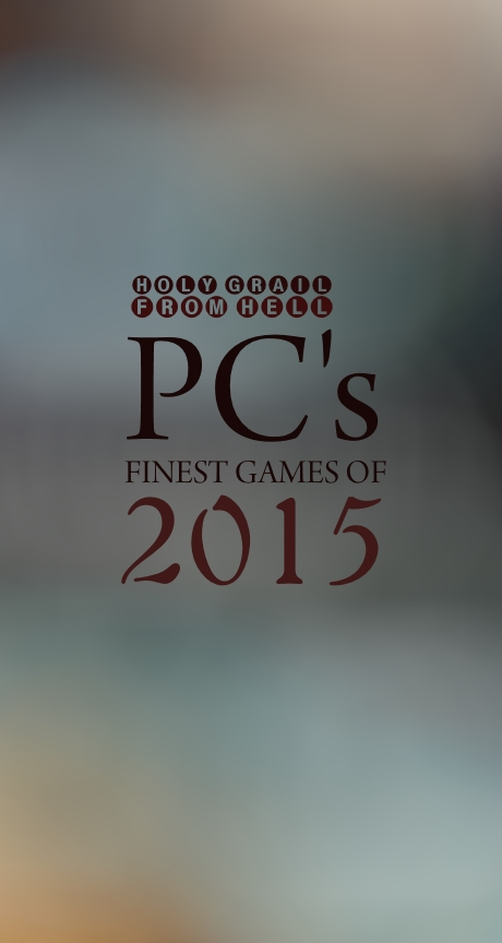 Holy Grail From Hell's PC's Finest Games Of 2015