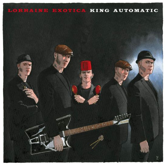 King Automatic - Lorraine Exotica (Holy Grail From Hell)
