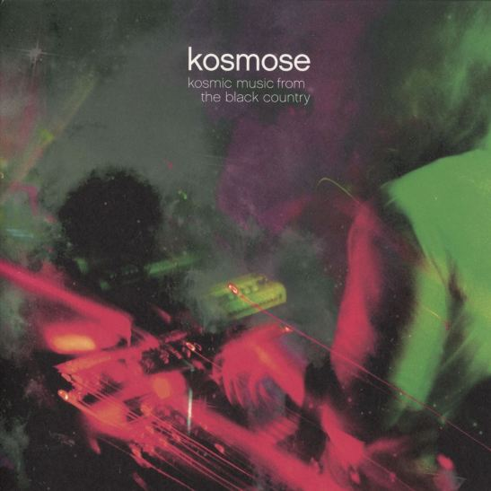 Kosmose - Kosmic Music From The Black Country (Holy Grail From Hell)