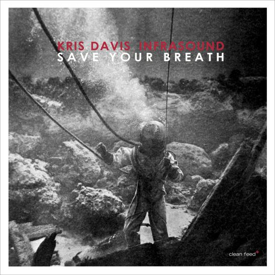 Kris Davis Infrasound - Save Your Breath (Holy Grail From Hell)