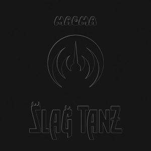 Magma - Šlaǧ Tanz (Holy Grail From Hell)