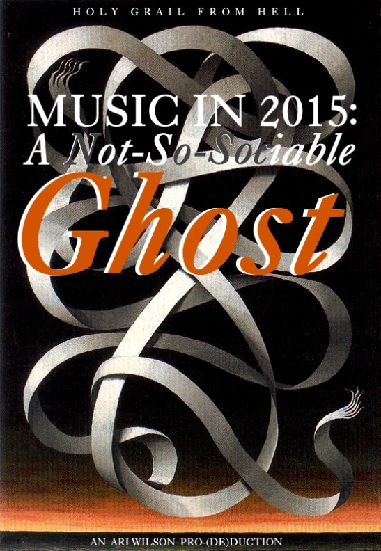 Music In 2015 A Not-So-Sociable Ghost (Holy Grail From Hell's Albums Of The Year 2015)