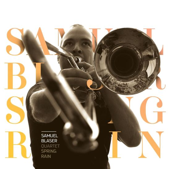 Samuel Blaser Quartet - Spring Rain (Holy Grail From Hell)