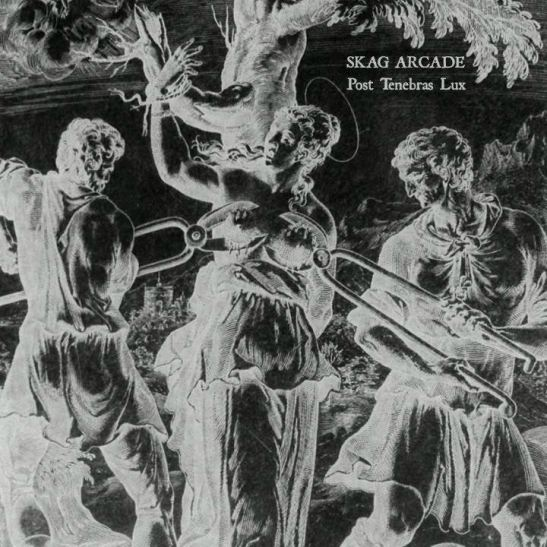 Skag Arcade - Post Tenebras Lux (Holy Grail From Hell)