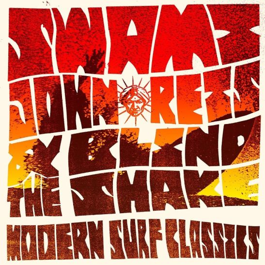 Swami John Reis & The Blind Shake - Modern Surf Classics (Holy Grail From Hell)
