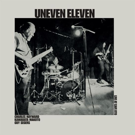 Uneven Eleven - Live At Cafe OTO (Holy Grail From Hell)