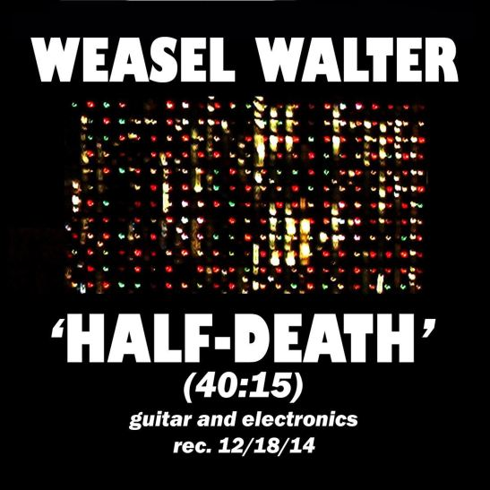 Weasel Walter - Half-Death (Holy Grail From Hell)