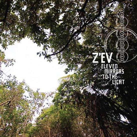 Z'EV ‎- Eleven Mirrors To The Light (Holy Grail From Hell)